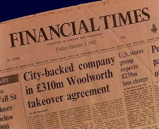 The front page of London's Financial Times announced the news that the British F. W. Woolworth subsidiary has been sold to a group of British entrepreneurs in 1982