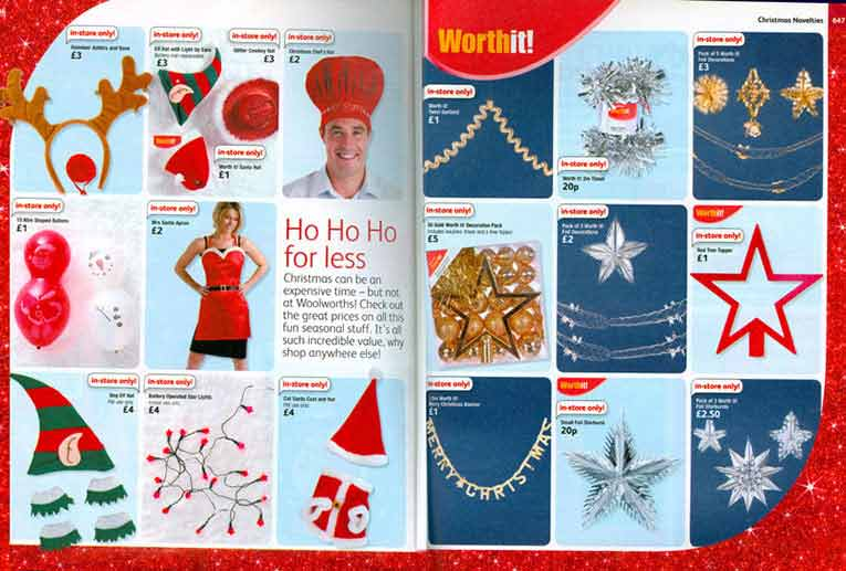 Woolworths WorthIt!  Christmas Decorations in the Big Red Book Catalogue for Winter 2007/8 offered exceptionally good value and were intended to give the discounters a run for their money. Click to open a full resolution version in a new browser window