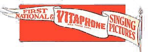 Vitaphone recorded the sound for the early First National Pictures musicals. This is their logo from 1929. (They also provided the sound for Warner Brothers)
