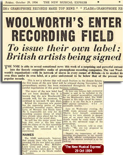 "The New Musical Express of 29 Oct 1954 reported that the ""Vast Woolworth's organisation"" was to market its own records at lower prices"