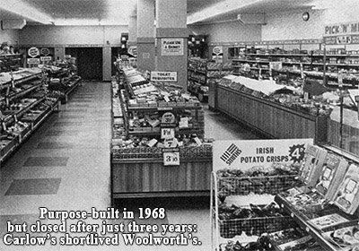 The Republic's first self-service Woolworth's did not find favour with shoppers. After being lovingly purpose built the Carlow store was summarily closed and sold just three years after opening.