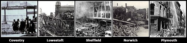 Destroyed by enemy action: the F.W. Woolworth British stores in Coventry, Lowestoft, Sheffield, Norwich and Plymouth