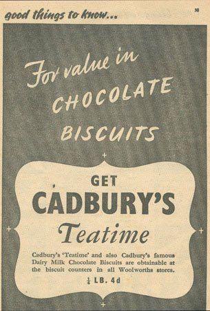 Cadbury's biscuits were still available 'in all Woolworths stores' when the manufacturer placed this advertisement in a company magazine in the Summer of 1940